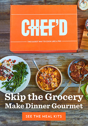 Chef'd. Skip the Grocery.  Make Dinner Gourmet.  See the meal kits.
