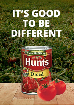 It's good to be different.  Hunt's Diced Tomatoes.